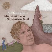 Callahan, Bill - Shepherd In A Sheepskin Vest (2LP)