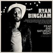 Bingham, Ryan - Fear & Saturday Night (cover)