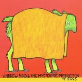 Bird, Andrew - Mysterious Production of Eggs (LP)