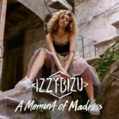 Bizu, Izzy - A Moment Of Madness