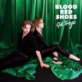 "Blood Red Shoes - Get Tragic (Deluxe) (LP+7"")"