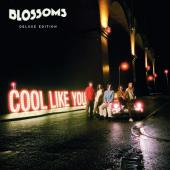 Blossoms - Cool Like You (Deluxe) (2CD)