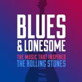 Blues & Lonesome: The Music That Inspired The Rolling Stones