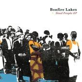 Bonfire Lakes - Dead People EP