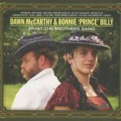 Mccarthy, Dawn & Bonnie Prince Billy - What The Brothers Sang (cover)
