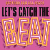 Brother Dan All Stars - Let's Catch the Beat (LP)