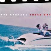 Carrack, Paul - These Days (LP)