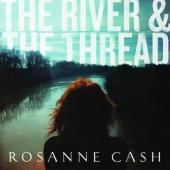 Cash, Rosanne - River & The Thread
