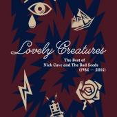 Cave, Nick & Bad Seeds - Lovely Creatures The Best Of (1984-2014) (3CD+DVD+BOOK)