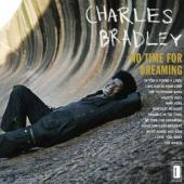 Bradley, Charles - No Time For Dreaming (Expanded + 2 Bonus Tracks) (cover)