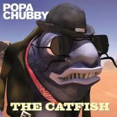 Chubby, Popa - The Catfish