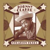 Clarke, Johnny - Creation Rebel (LP)
