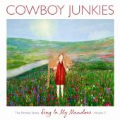 Cowboy Junkies - Sing In My Meadow: Nomad Series Vol. 3 (cover)