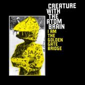Creature With The Atom Brain - I Am The Golden Gate Bridge (cover)