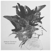 Crowley, Adrian - Dark Eyed Messenger (LP)