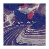 Dangers of the Sea - Our Place In History (LP+CD)
