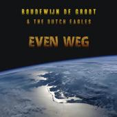 De Groot, Boudewijn & The Dutch Eagles - Even Weg