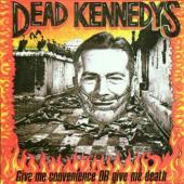 Dead Kennedys - Give Me Convenience Or Give Me Death (cover)