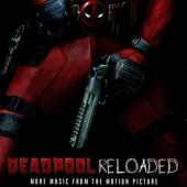Deadpool Reloaded (OST by Junkie XL)