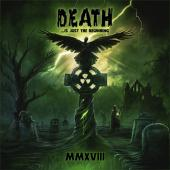 Death... Is Just the Beginning (MMXVIII)