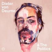 Deurne, Dieter von - Dieter von Deurne & the Politics