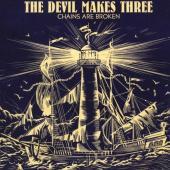 Devil Makes Three - Chains Are Broken