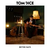 Dice, Tom - Better Days