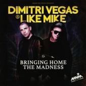 Vegas, Dimitri & Like Mike - Bringing Home The Madness (cover)