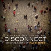 Disconnect (OST by Max Richter)