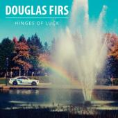 Douglas Firs - Hinges Of Luck (LP+CD)