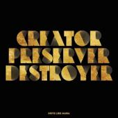 Drive Like Maria - Creator, Preserver, Destroyer (2LP)