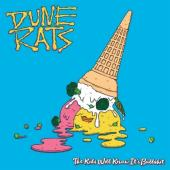 Dune Rats - Kids Will Know It's Bullshit