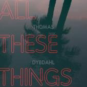 Dybdahl, Thomas - All These Things (LP)