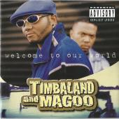 Timbaland & Magoo - Welcome To Our World (2Lp, Reissue)