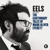 Eels - Cautionary Tales Of Mark Oliver Everett