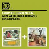 Fairport Convention - What We Did On Our Holidays + Unhalfbricking (2CD) (cover)