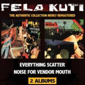 Fela Kuti - Everything Scatter + Noise For Vendor Mouth (2CD) (cover)
