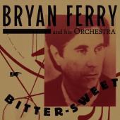 Ferry, Bryan & His Orchestra - Bitter-Sweet (LP)