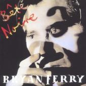 Ferry, Bryan - Bete Noire