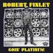 Finley, Robert - Goin' Platinum!