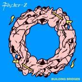 Fischer-Z - Building Bridges