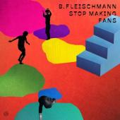 Fleischmann, B. - Stop Making Fans (2LP)
