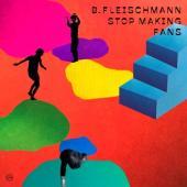 Fleischmann, B. - Stop Making Fans