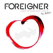 Foreigner - I Want To Know What Love Is (The Ballads) (2CD)