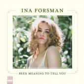 Forsman, Ina - Been Meaning To Tell You (LP)