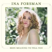Forsman, Ina - Been Meaning To Tell You