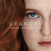 Frances - Things I've Never Said (LP)