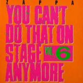 Frank Zappa - You Can't Do That On Stage Anymore Vol. 6 (2CD) (cover)