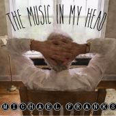 Franks, Michael - Music In My Head