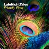 Friendly Fires - Late Night Tales (cover)
